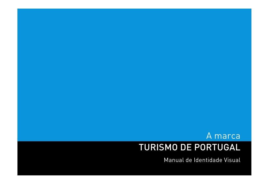 A marca TURISMO DE PORTUGAL     Manual de Identidade Visual