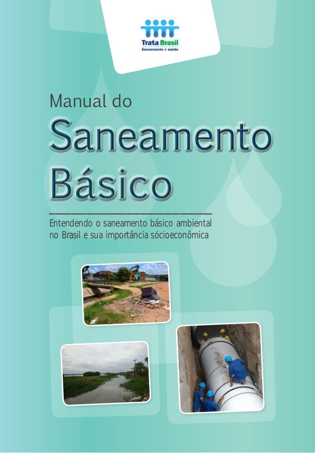  Manual do Entendendo o saneamento básico ambiental no Brasil e sua importância sócioeconômica Saneamento Básico Saneam...