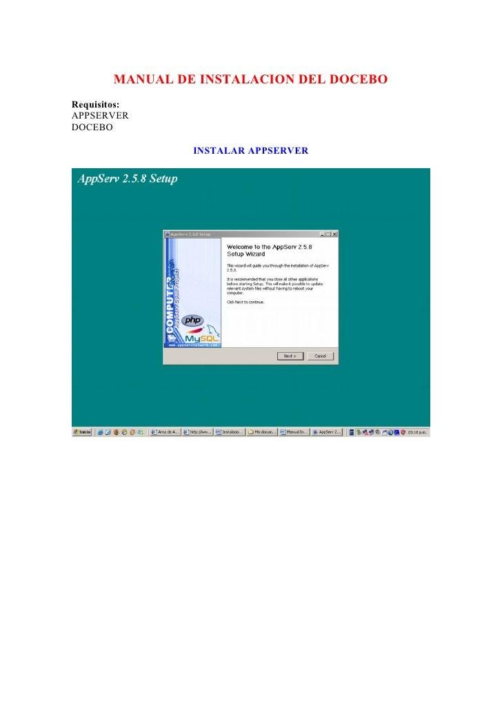 MANUAL DE INSTALACION DEL DOCEBO Requisitos: APPSERVER DOCEBO                   INSTALAR APPSERVER
