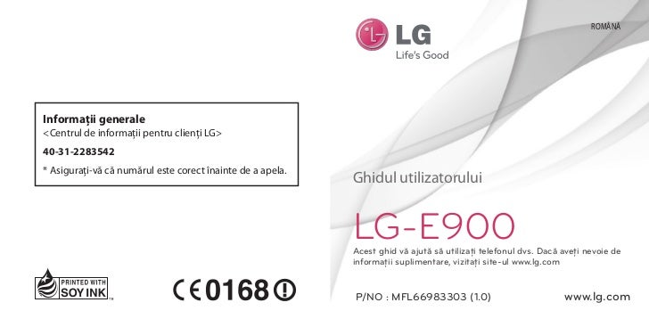 ROMÂNĂInformaţii generale<Centrul de informaţii pentru clienţi LG>40-31-2283542* Asiguraţi-vă că numărul este corect înain...