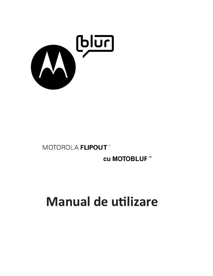 TMMOTOROLA FLIPOUT                             TM               cu MOTOBLURManual de utilizare