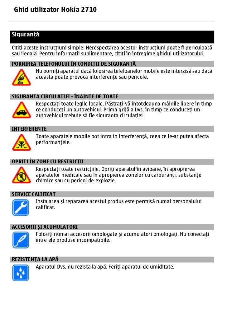 Ghid utilizator Nokia 27104    SiguranțăSiguranțăCitiți aceste instrucțiuni simple. Nerespectarea acestor instrucțiuni poa...