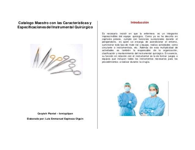 Catalogo Maestro con las Características y Especificaciones delInstrumental Quirúrgico Cecyteh Plantel – Ixmiquilpan Elabo...