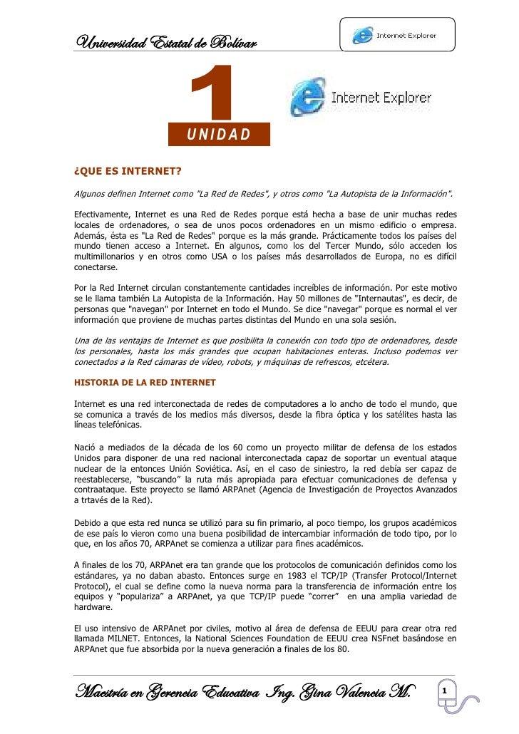 Universidad Estatal de Bolívar                                UNIDAD  ¿QUE ES INTERNET?  Algunos definen Internet como quo...