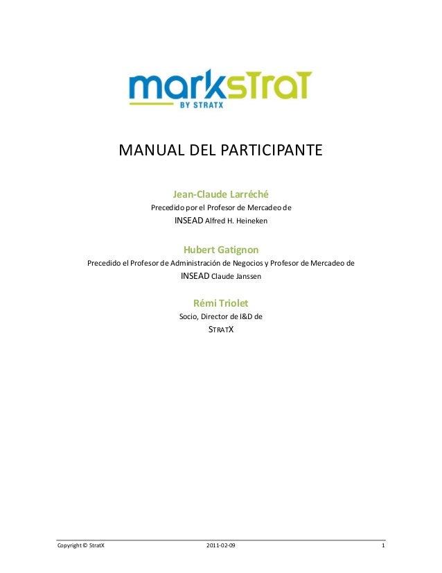 Copyright©StratX 2011‐02‐09 1  MANUALDELPARTICIPANTE  Jean‐ClaudeLarréché PrecedidoporelProfesordeMercade...