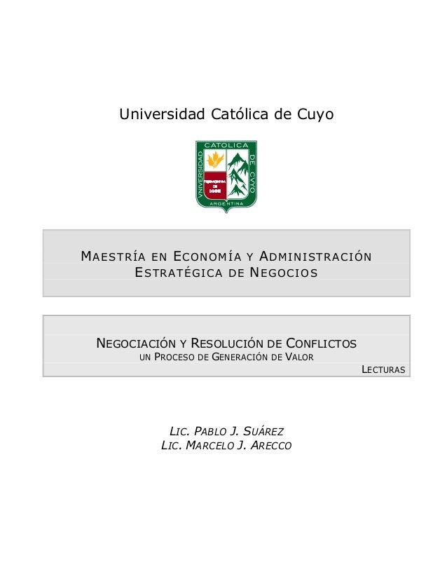 Universidad Católica de Cuyo MAESTRÍA EN ECONOMÍA Y ADMINISTRACIÓN ESTRATÉGICA DE NEGOCIOS NEGOCIACIÓN Y RESOLUCIÓN DE CON...