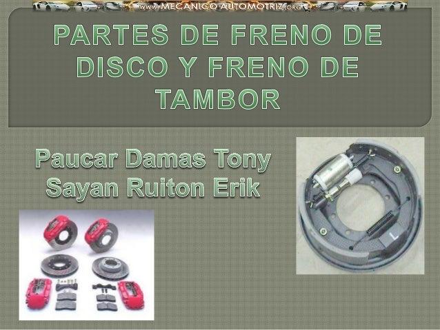 El freno de tambor es un tipo de freno en el que la fricción se causa por un par de zapatas que presionan contra la superf...