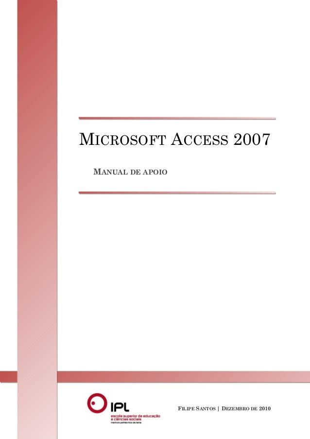 1MICROSOFT ACCESS 2007MANUAL DE APOIOFILIPE SANTOS | DEZEMBRO DE 2010