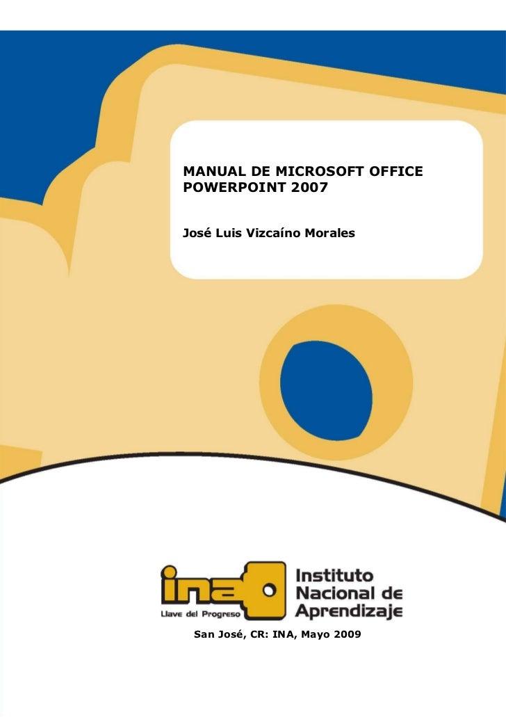 INSTITUTO NACIONAL DE APRENDIZAJEManual de Microsoft Office PowerPoint 2007               I                       MANUAL D...