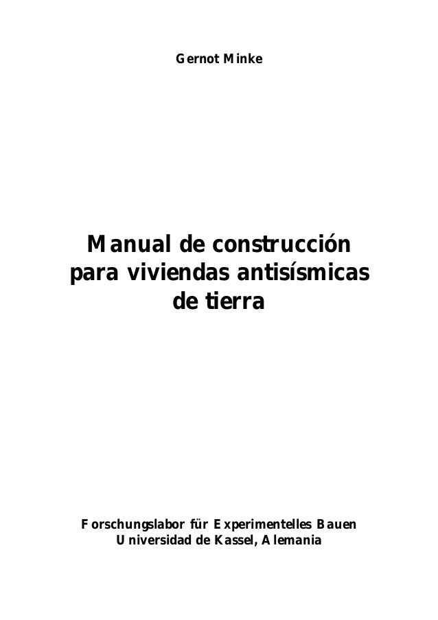Gernot Minke Manual de construcción para viviendas antisísmicas de tierra Forschungslabor für Experimentelles Bauen Univer...