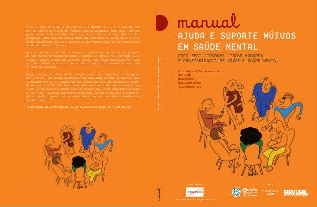 """manual  """"Com o grupo de ajuda e suporte mútuo é diferente (...), o que faz com que eu participe é a minha vontade e/ou nec..."""