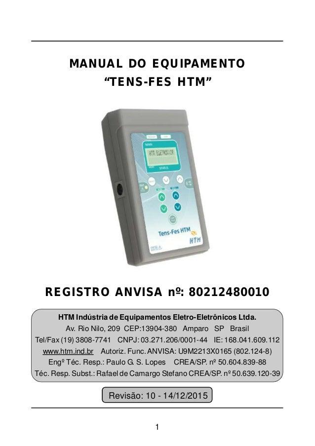 """1 MANUAL DO EQUIPAMENTO """"TENS-FES HTM"""" REGISTRO ANVISA nº: 80212480010 HTM Indústria de Equipamentos Eletro-Eletrônicos Lt..."""