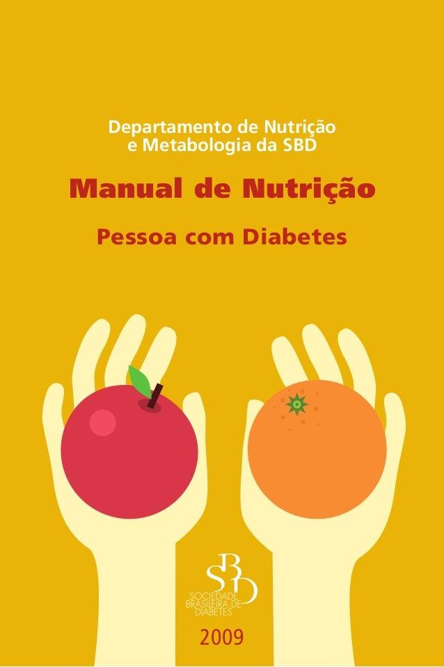 Departamento de Nutrição e Metabologia da SBD Manual de Nutrição Pessoa com Diabetes 2009