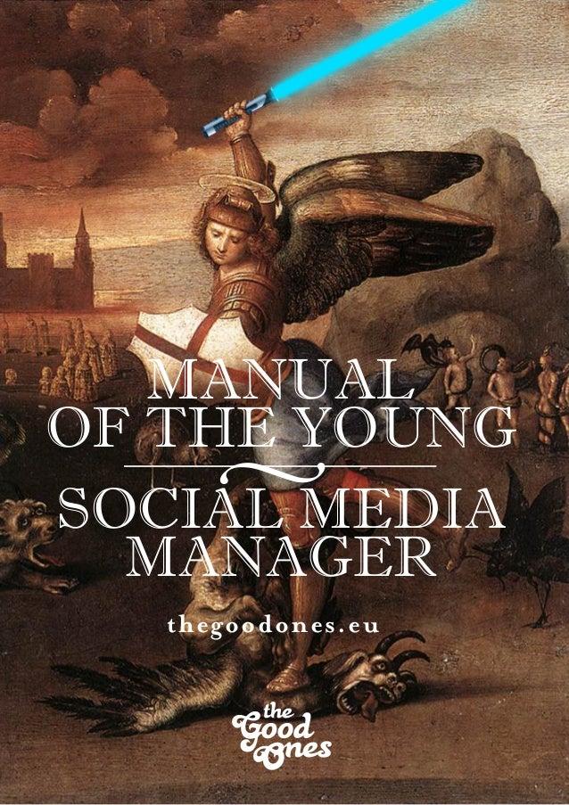 MANUALOF THE YOUNG     vSOCIAL MEDIA  MANAGER   thegoodones.eu
