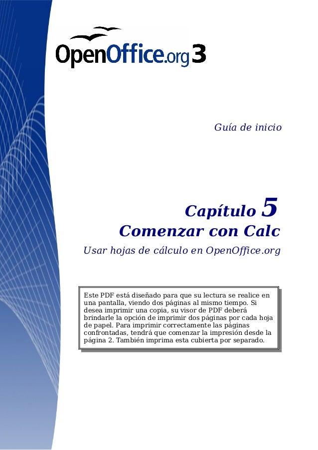Guía de inicioCapítulo 5Comenzar con CalcUsar hojas de cálculo en OpenOffice.orgEste PDF está diseñado para que su lectura...