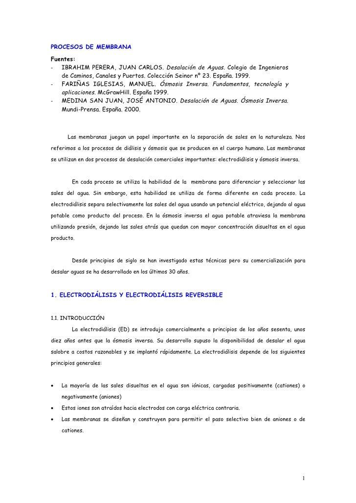 PROCESOS DE MEMBRANA  Fuentes: - IBRAHIM PERERA, JUAN CARLOS. Desalación de Aguas. Colegio de Ingenieros    de Caminos, Ca...