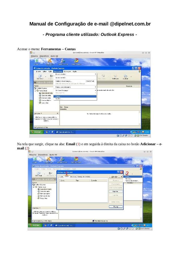 Manual de Configuração de e-mail @dipelnet.com.br                 - Programa cliente utilizado: Outlook Express -Acesse o ...