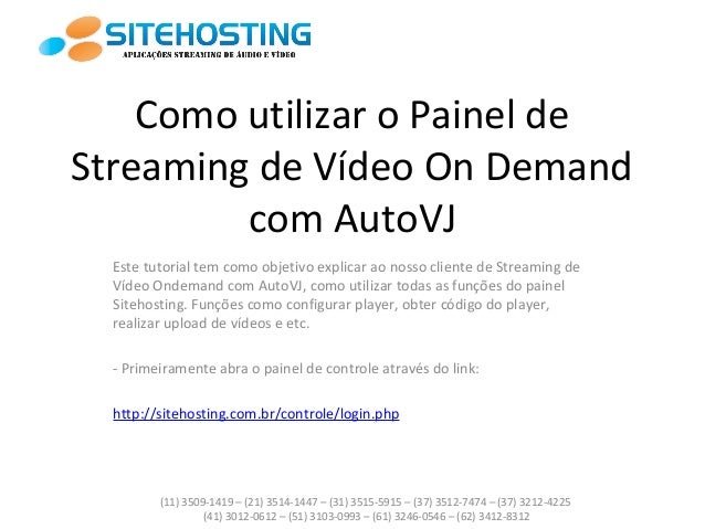 ComoutilizaroPainelde StreamingdeVídeoOnDemand comAutoVJ Estetutorialtemcomoobjetivoexplicaraonossocl...