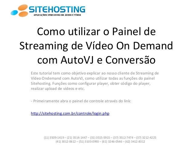 ComoutilizaroPainelde StreamingdeVídeoOnDemand comAutoVJeConversão Estetutorialtemcomoobjetivoexplicar...