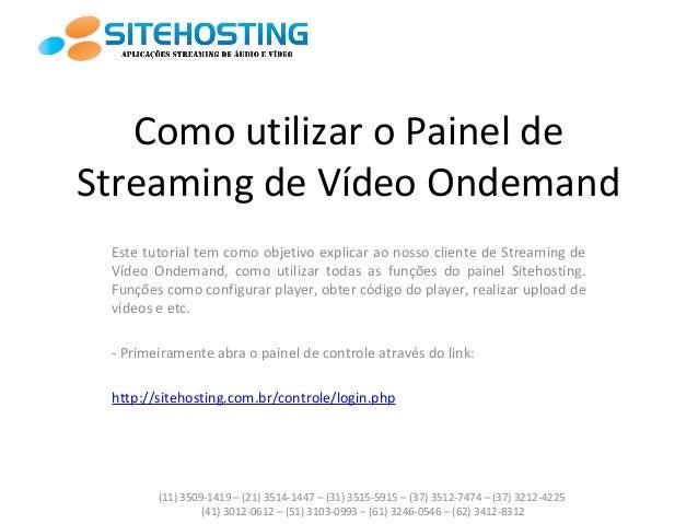 Como utilizar o Painel de Streaming de Vídeo Ondemand Este tutorial tem como objetivo explicar ao nosso cliente de Streami...