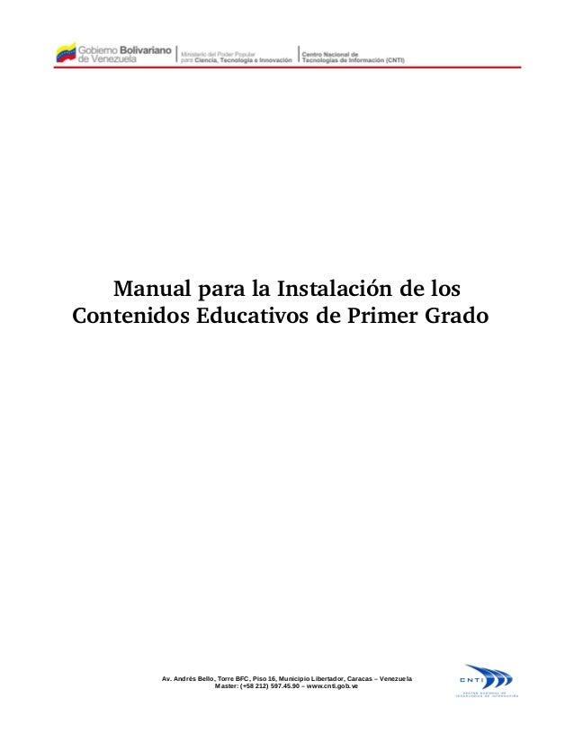 ManualparalaInstalacióndelos ContenidosEducativosdePrimerGrado Av. Andrés Bello, Torre BFC, Piso 16, Municipio...