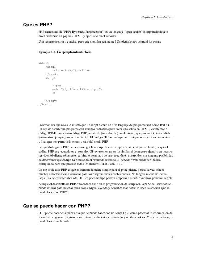 """Capítulo 1. IntroducciónQué es PHP?PHP (acronimo de """"PHP: Hypertext Preprocessor"""") es un lenguaje """"open source"""" interpreta..."""