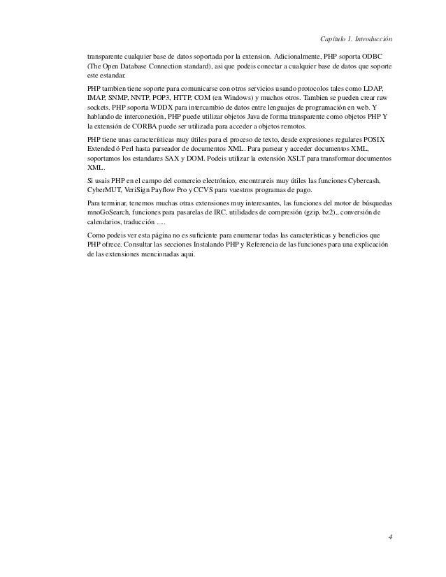 Capítulo 1. Introduccióntransparente cualquier base de datos soportada por la extension. Adicionalmente, PHP soporta ODBC(...