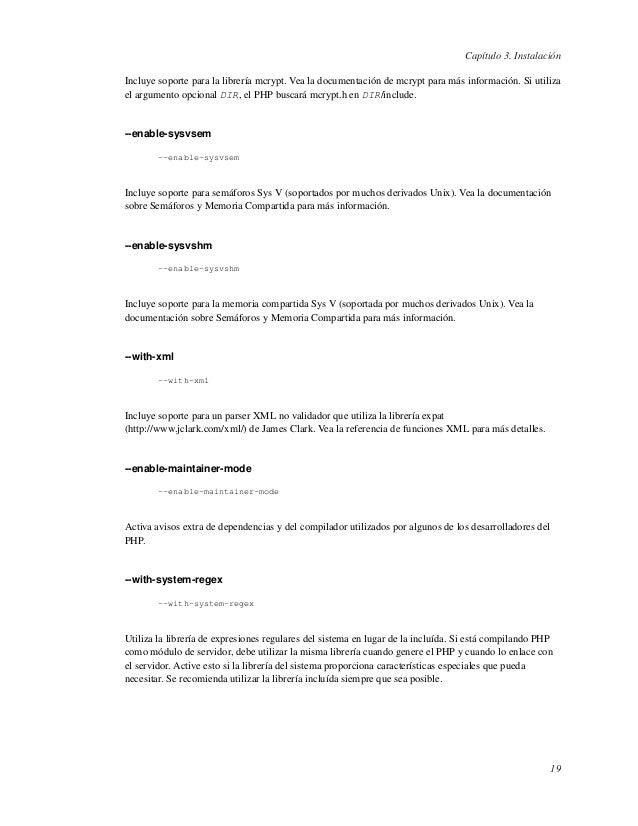 Capítulo 3. InstalaciónIncluye soporte para la librería mcrypt. Vea la documentación de mcrypt para más información. Si ut...