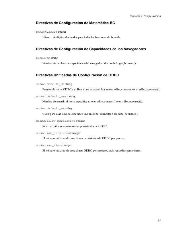Capítulo 4. ConfiguraciónDirectivas de Configuración de Matemática BCbcmath.scale integerNúmero de dígitos decimales para to...