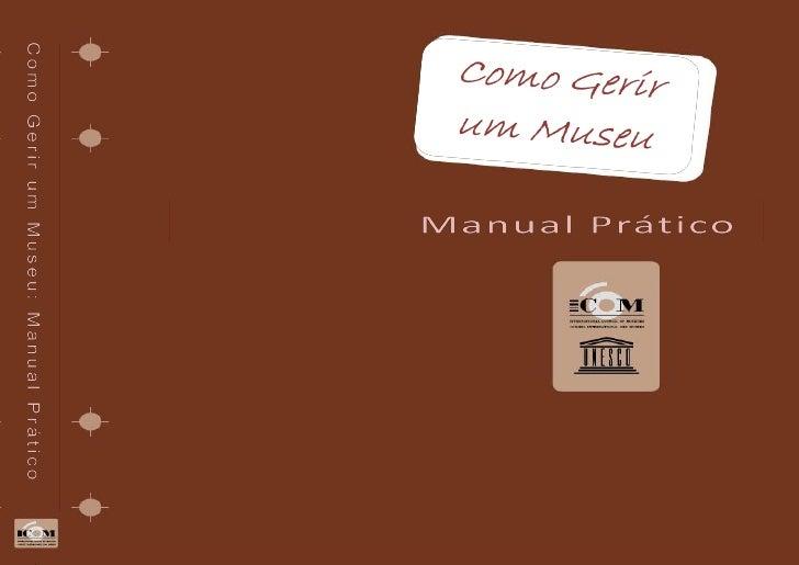Como Gerir um Museu:   Manual Prático