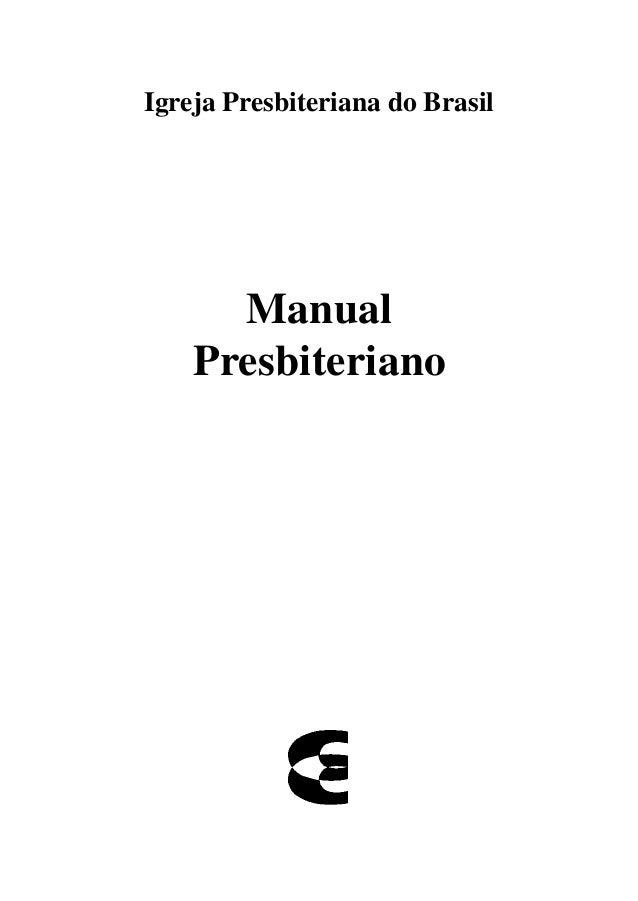 Igreja Presbiteriana do Brasil Manual Presbiteriano