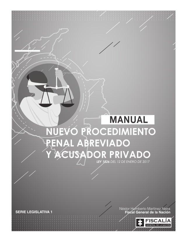 Manual de Procedimiento Penal Abreviado y Acusador Privado Fiscalía General de la Nación Dirección Nacional del Sistema Pe...