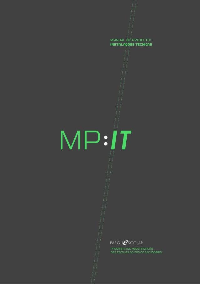 / 1 MP iT MANUAL DE PROJECTO: INSTALAÇÕES TÉCNICAS Programa de Modernização das Escolas do Ensino Secundário