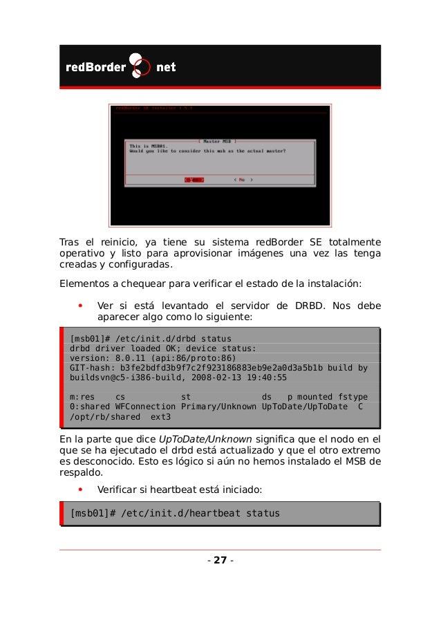 heartbeat OK [pid 320 et al] is running on msb01 [msb01]... Evidentemente el PID puede variar de unas instalación a otra. ...