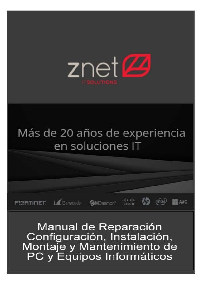 Reparacion PC ZNET Manual de Reparación Instalación y Configuración de PC y equipos informáticos Manual de Reparación, Ins...