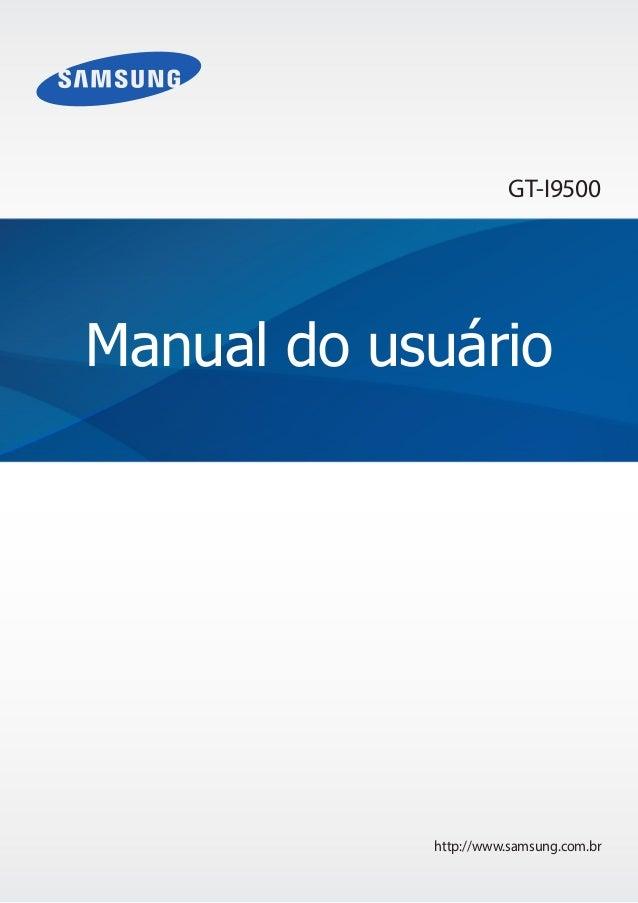 http://www.samsung.com.br Manual do usuário GT-I9500