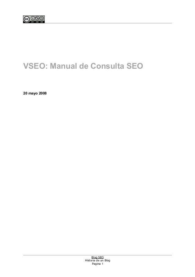 VSEO: Manual de Consulta SEO  20 mayo 2008  Blog SEO Historia de un Blog Pagina 1