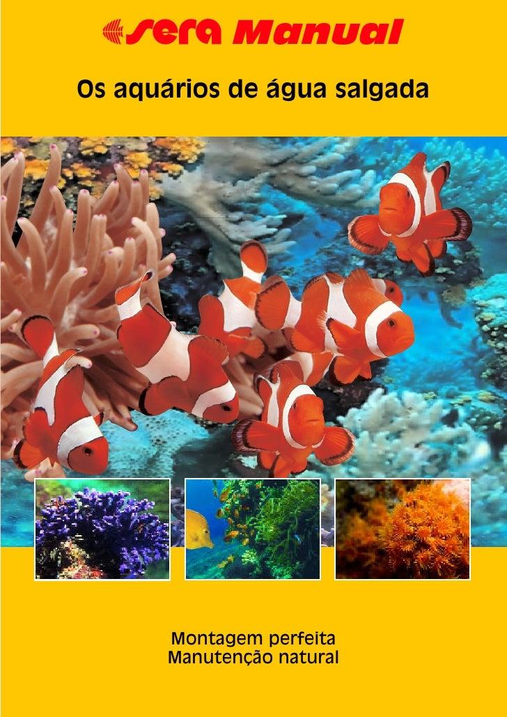 67 ManualOs aquários de água salgada      Montagem perfeita      Manutenção natural