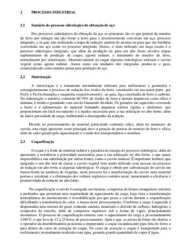 2 PROCESSO INDUSTRIAL 2.1 Sumário do processo siderúrgico de obtenção de aço Dos processos siderúrgicos de obtenção de aço...