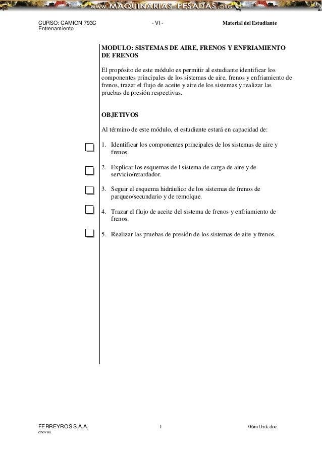CURSO: CAMION 793C Entrenamiento - VI - Material del Estudiante MODULO: SISTEMAS DE AIRE, FRENOS Y ENFRIAMIENTO DE FRENOS ...