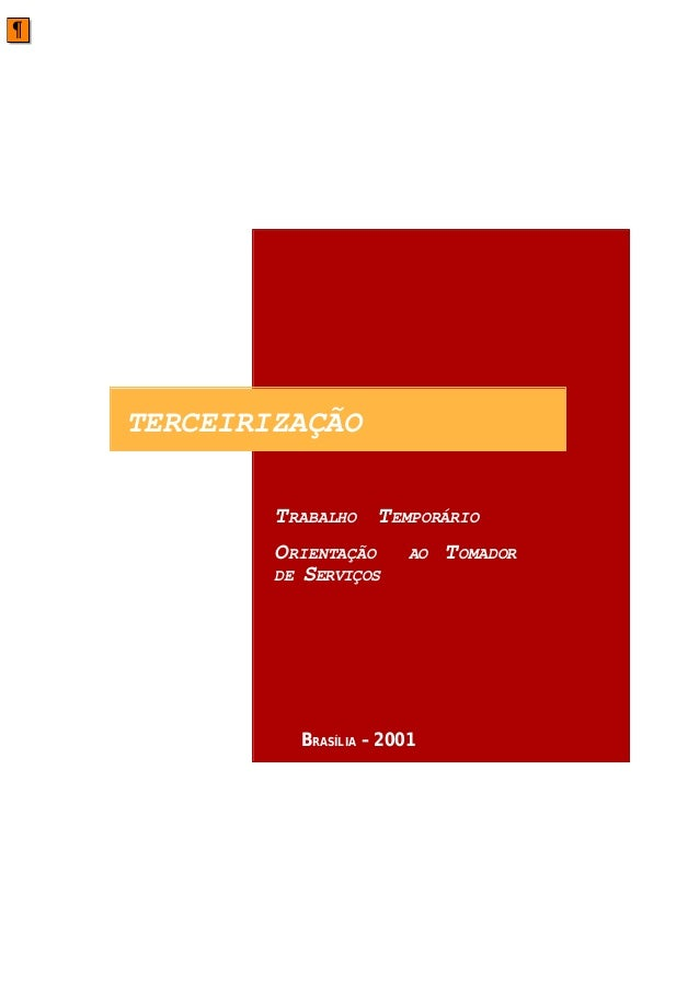 TERCEIRIZAÇÃO TRABALHO TEMPORÁRIO ORIENTAÇÃO AO TOMADOR DE SERVIÇOS BRASÍLIA – 2001 ¶