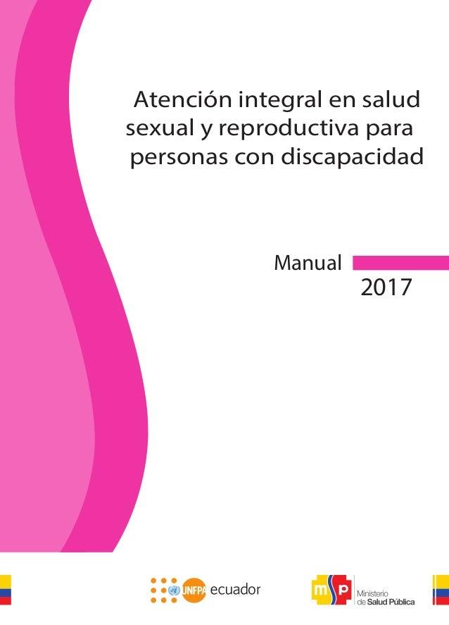 Atención integral en salud sexual y reproductiva para personas con discapacidad 1 Manual 2017 Atención integral en salud s...