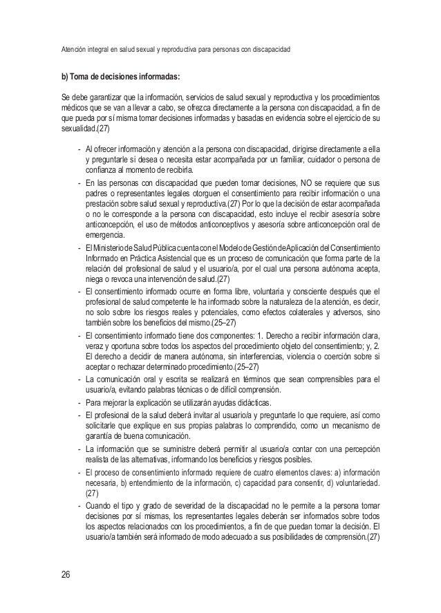 Atención integral en salud sexual y reproductiva para personas con discapacidad 26 b) Toma de decisiones informadas: Se de...