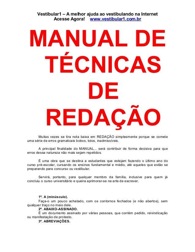 Vestibular1 – A melhor ajuda ao vestibulando na Internet Acesse Agora! www.vestibular1.com.br MANUAL DE TÉCNICAS DE REDAÇÃ...