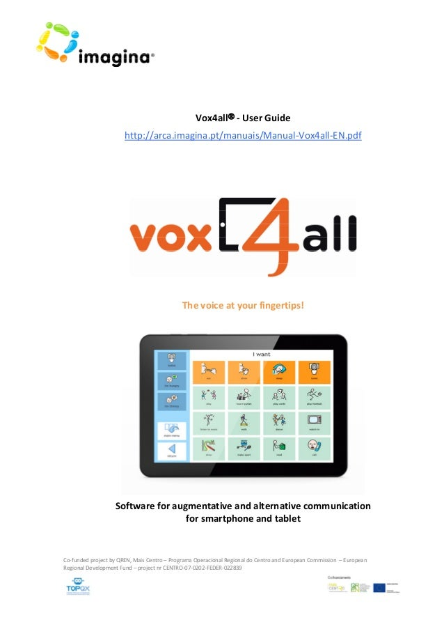 Vox4all® ‐ User Guide http://arca.imagina.pt/manuais/Manual‐Vox4all‐EN.pdf     The voice at your fingertips!  Softwa...