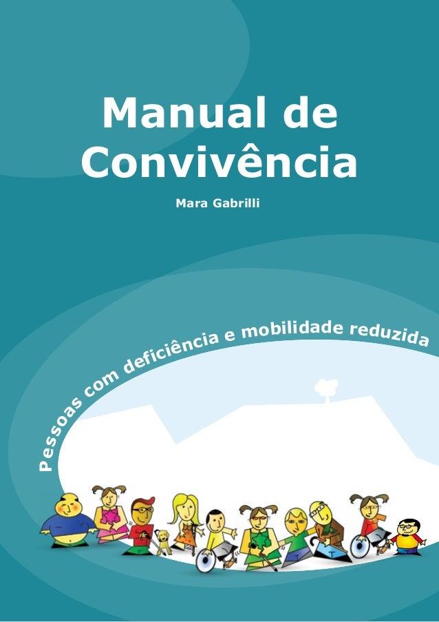 Pessoa s com deficiência e mobilidade reduzida Manual de Convivência Mara Gabrilli