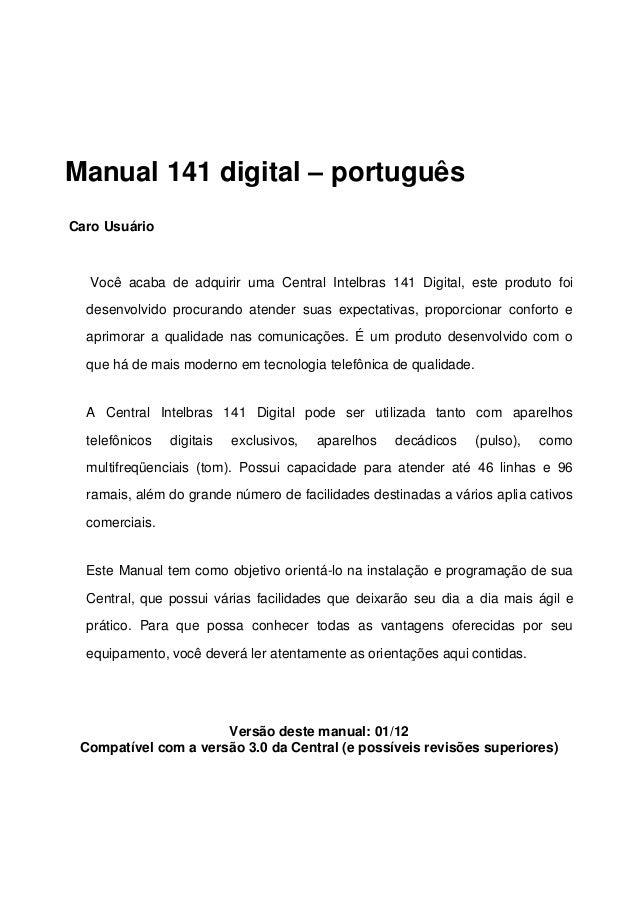 Manual 141 digital – português Caro Usuário  Você acaba de adquirir uma Central Intelbras 141 Digital, este produto foi de...