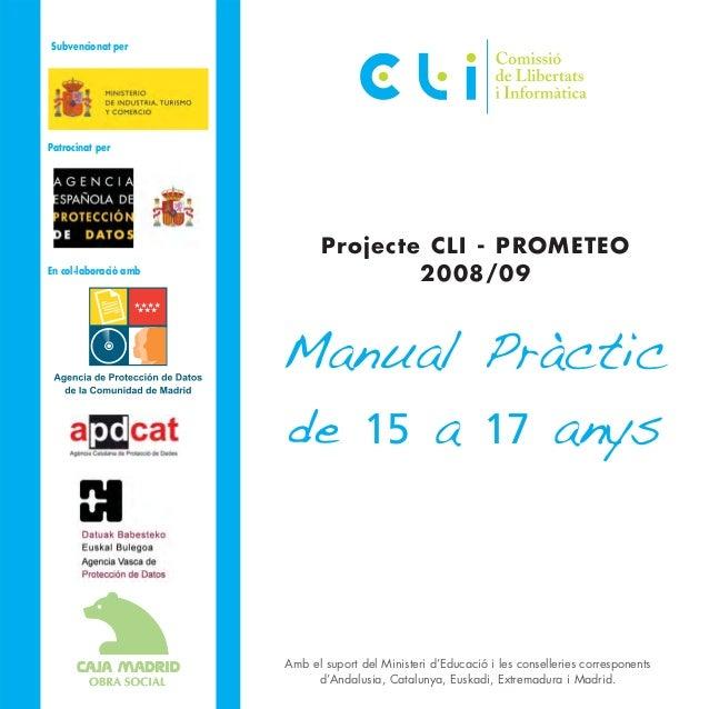 Projecte CLI - PROMETEO 2008/09 Amb el suport del Ministeri d'Educació i les conselleries corresponents d'Andalusia, Catal...