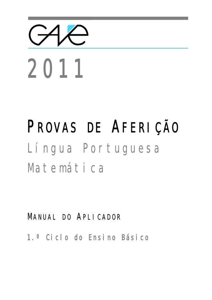 2011 PROVAS DE AFERIÇÃO Língua Portuguesa Matemática MANUAL DO APLICADOR 1.º Ciclo do Ensino Básico                       ...