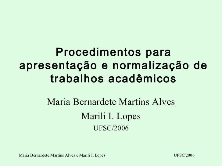 Procedimentos paraapresentação e normalização de     trabalhos acadêmicos               Maria Bernardete Martins Alves    ...